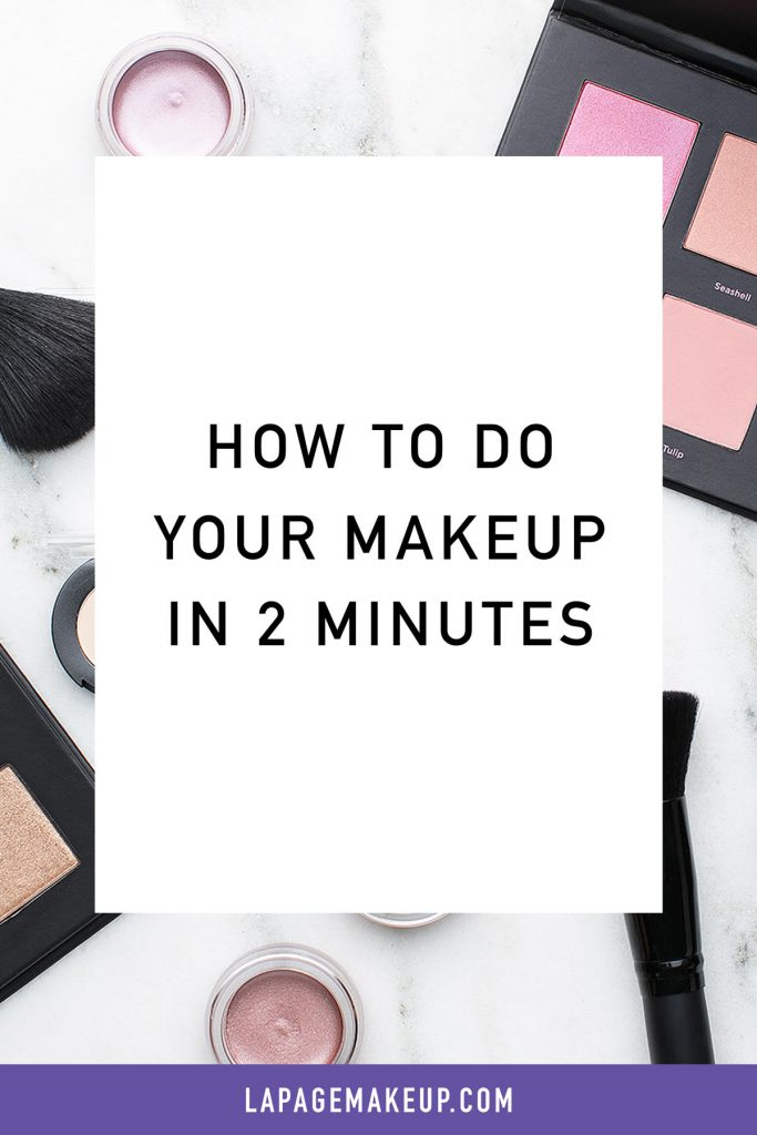 How do to your makeup in 2 minutes!
