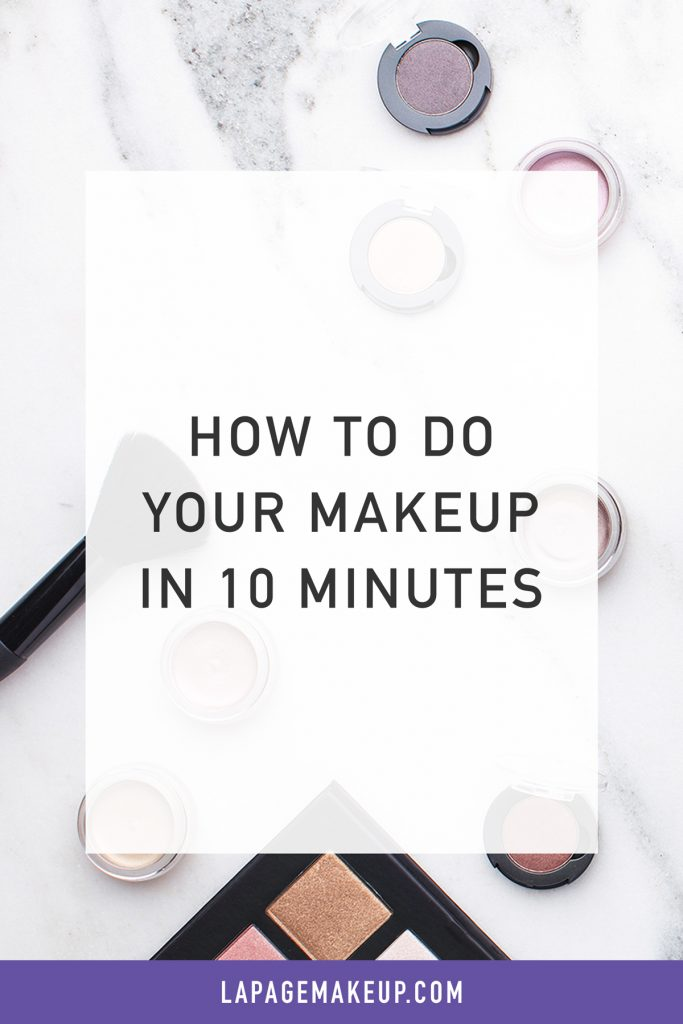 How to do your makeup in 10 minutes!