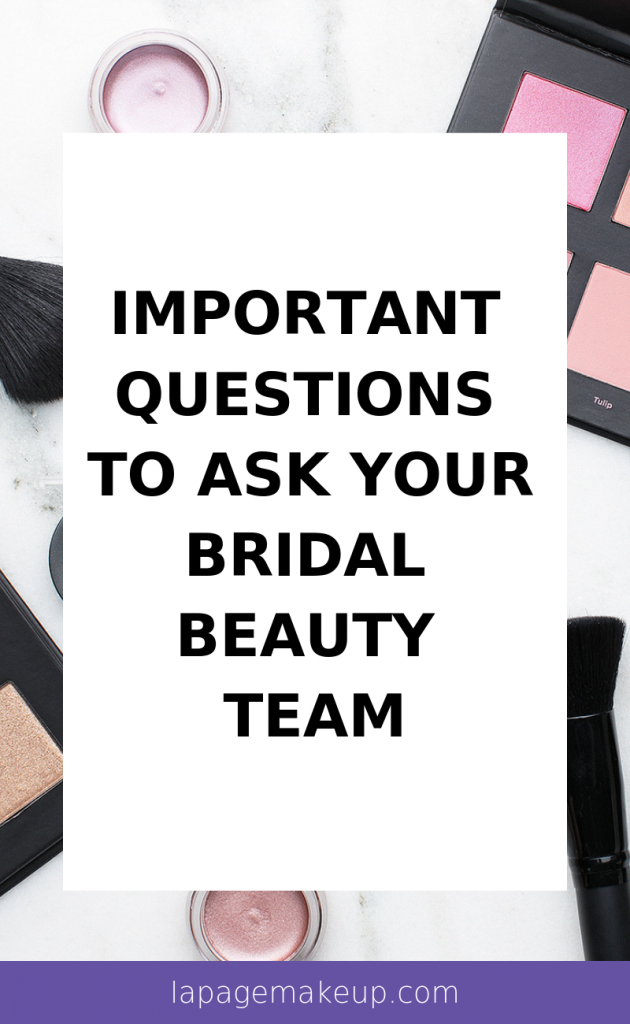 Important questions to ask your bridal beauty team before booking your wedding hair and makeup!