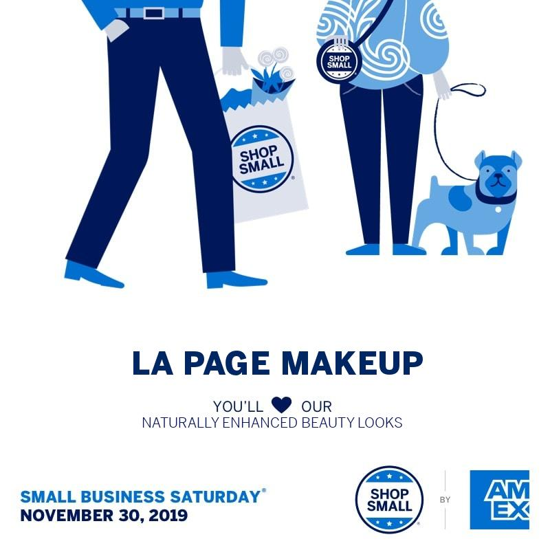 LA Page Makeup's Small Business Saturday special for 2019! Valid online only. Valid only on November 30, 2019.
